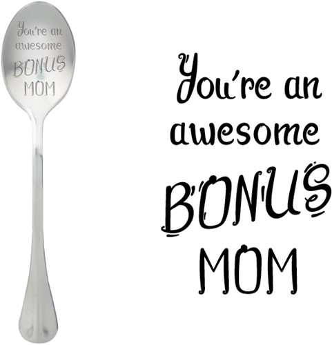 ONE MESSAGE SPOON You're an awesome Bonusmom