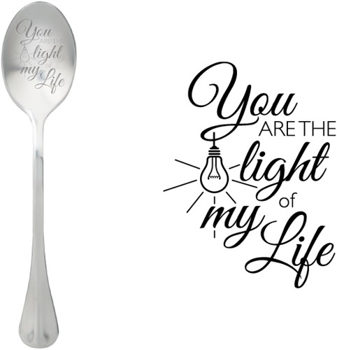 ONE MESSAGE SPOON You are the light of my life